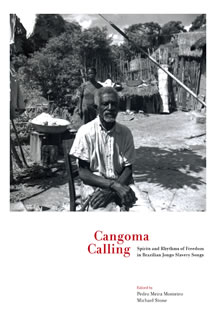 Cangoma Calling. Spirits and Rhythms of Freedom in Brazilian Jongo Slavery Songs
